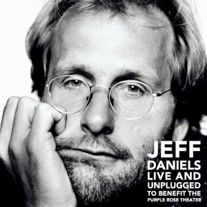 Jeff Daniels Live And Unplugged To Benefit The Purple Rose Theater