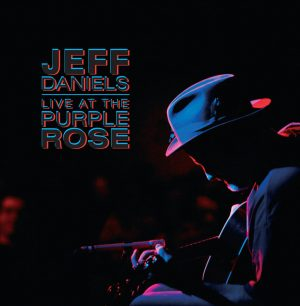 Jeff Daniels - Live At The Purple Rose