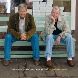Jeff Daniels And Jonathan Hogan - Together Again