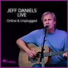 Jeff Daniels Live, Online & Unplugged, Monday May 4th at 7:30pm EDT