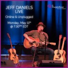 Jeff Daniels Live, Online & Unplugged, Monday May 11th at 7:30pm EDT.