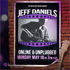 Jeff Daniels Live, Online & Unplugged, Monday May 18th at 7:30pm EDT.